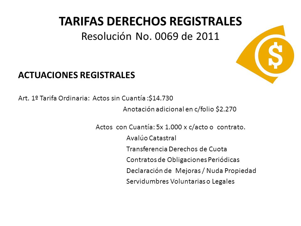 TARIFAS DERECHOS REGISTRALES Resolución No. 0069 de 2011