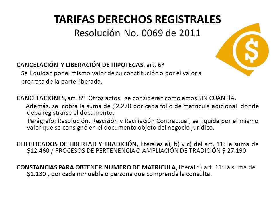 TARIFAS DERECHOS REGISTRALES Resolución No. 0069 de 2011