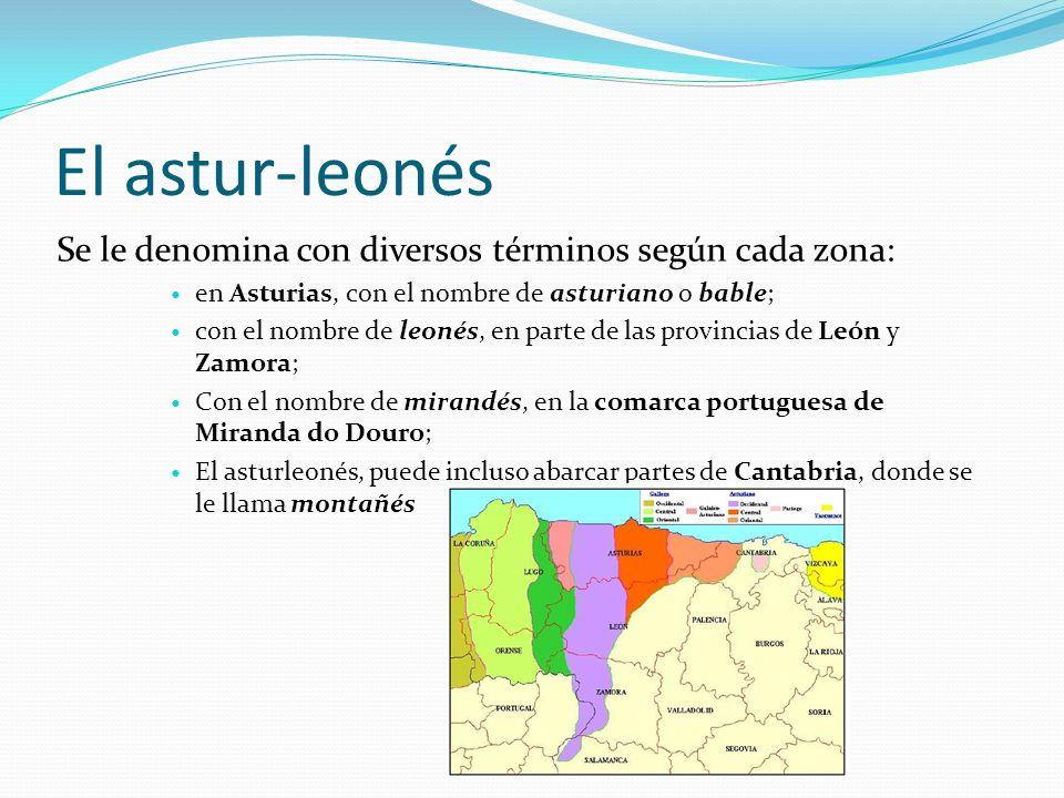 El astur-leonés Se le denomina con diversos términos según cada zona: