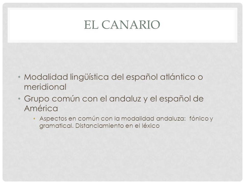 El canario Modalidad lingüística del español atlántico o meridional