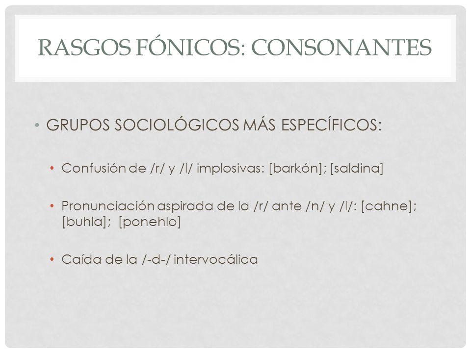 Rasgos fónicos: consonantes