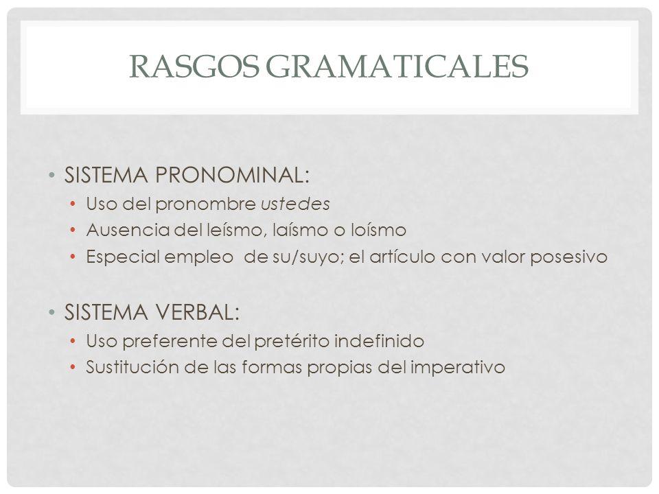 Rasgos gramaticales SISTEMA PRONOMINAL: SISTEMA VERBAL: