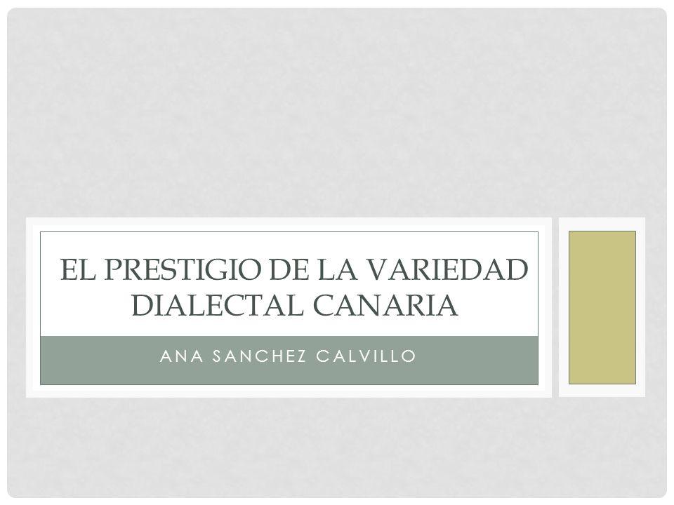 El Prestigio de la variedad dialectal canaria