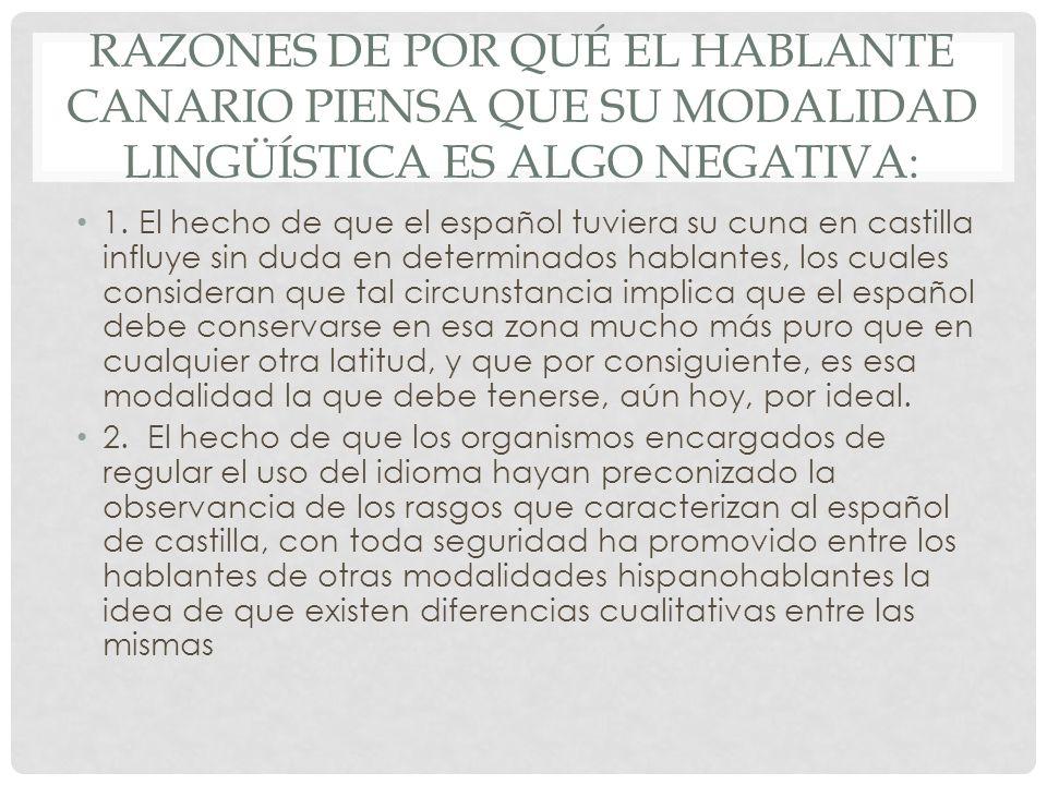 Razones de por qué el hablante canario piensa que su modalidad lingüística es algo negativa: