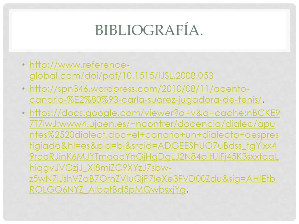 Bibliografía. http://www.reference-global.com/doi/pdf/10.1515/IJSL.2008.053
