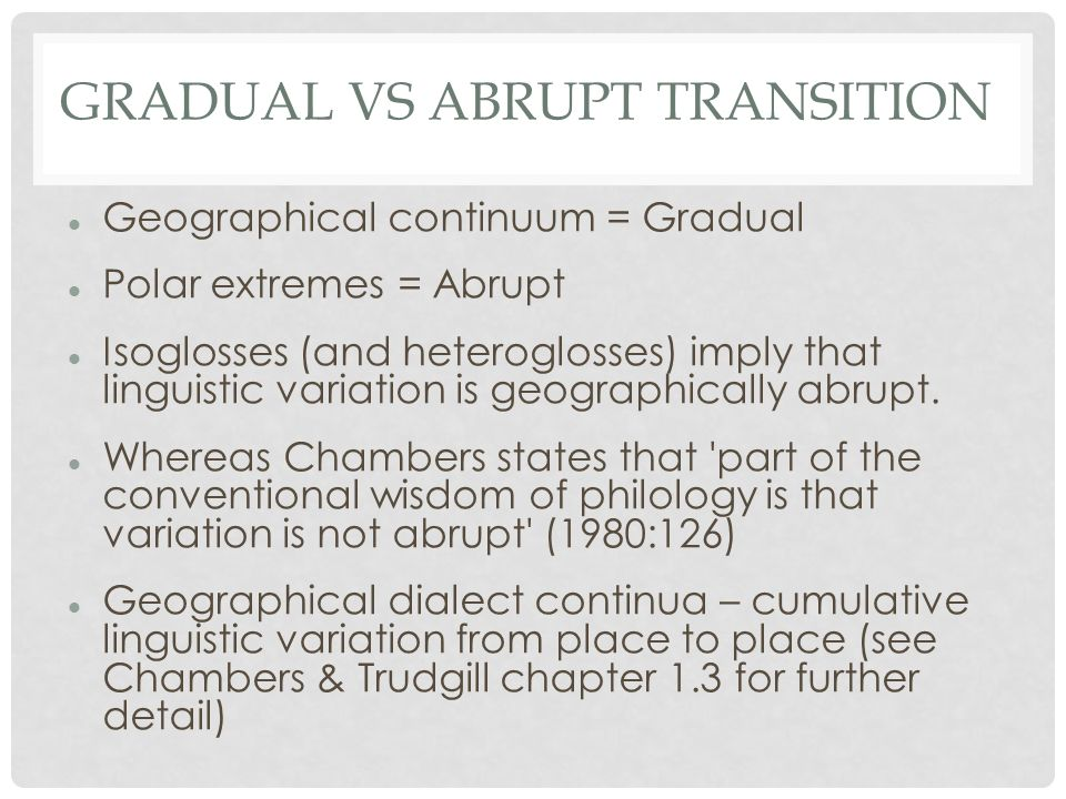 Gradual vs Abrupt transition