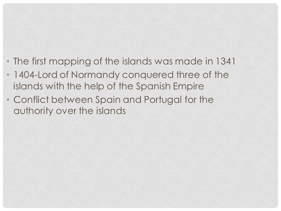 The first mapping of the islands was made in 1341