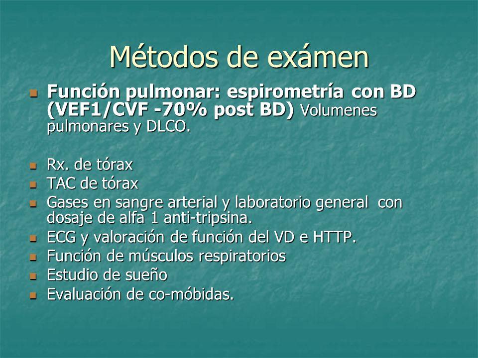 Métodos de exámen Función pulmonar: espirometría con BD (VEF1/CVF -70% post BD) Volumenes pulmonares y DLCO.