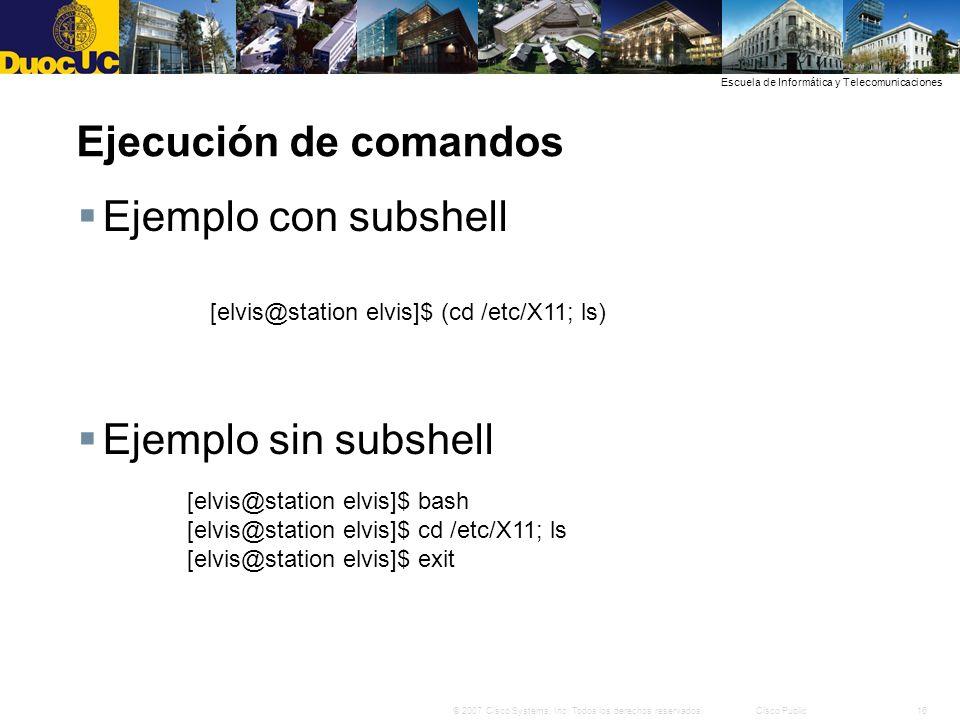 Ejecución de comandos Ejemplo con subshell Ejemplo sin subshell