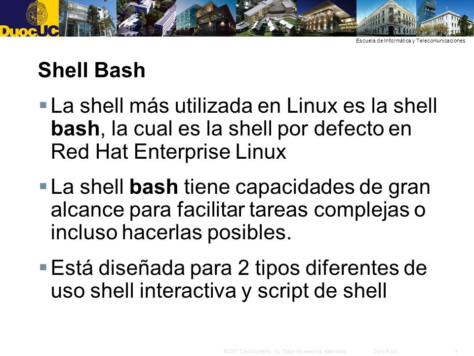 Shell Bash La shell más utilizada en Linux es la shell bash, la cual es la shell por defecto en Red Hat Enterprise Linux.