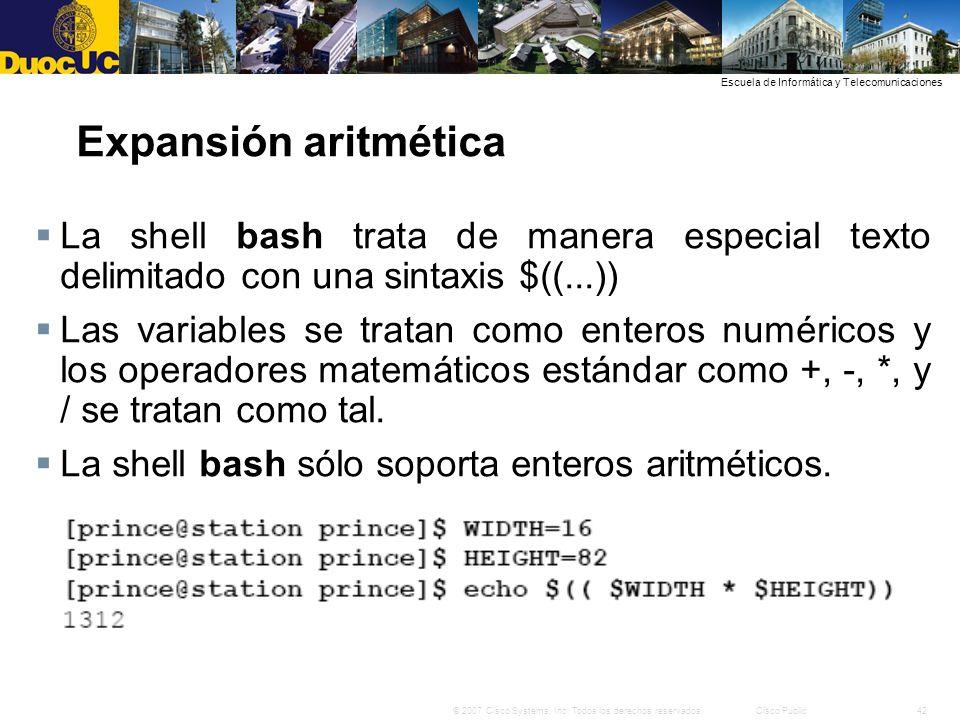 Expansión aritmética La shell bash trata de manera especial texto delimitado con una sintaxis $((...))