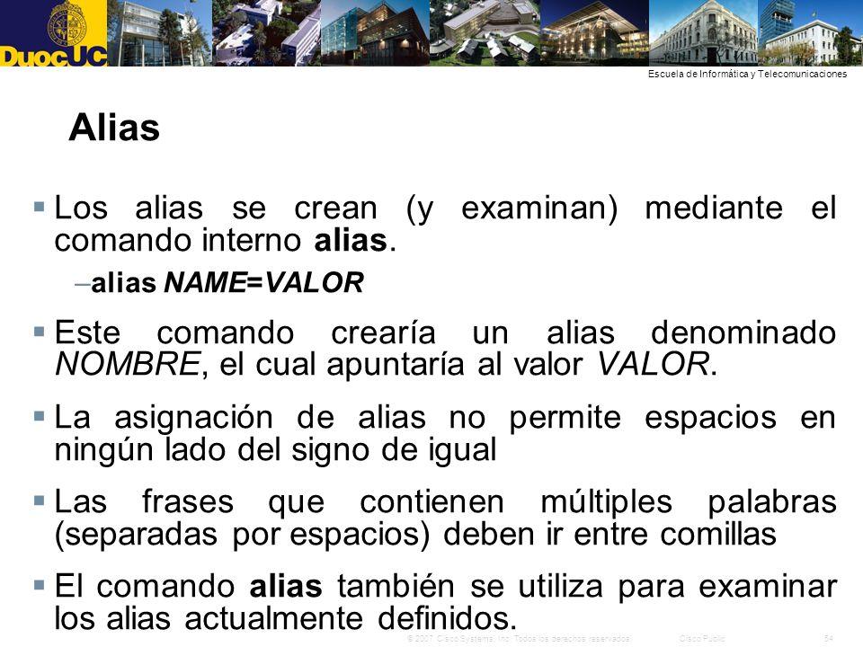 Alias Los alias se crean (y examinan) mediante el comando interno alias. alias NAME=VALOR.