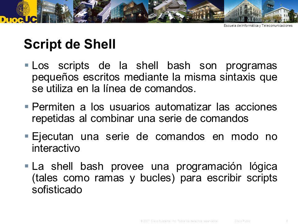 Script de Shell Los scripts de la shell bash son programas pequeños escritos mediante la misma sintaxis que se utiliza en la línea de comandos.