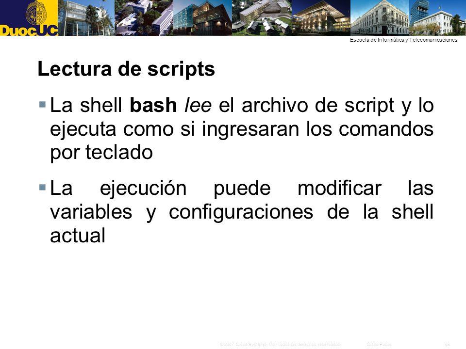 Lectura de scripts La shell bash lee el archivo de script y lo ejecuta como si ingresaran los comandos por teclado.