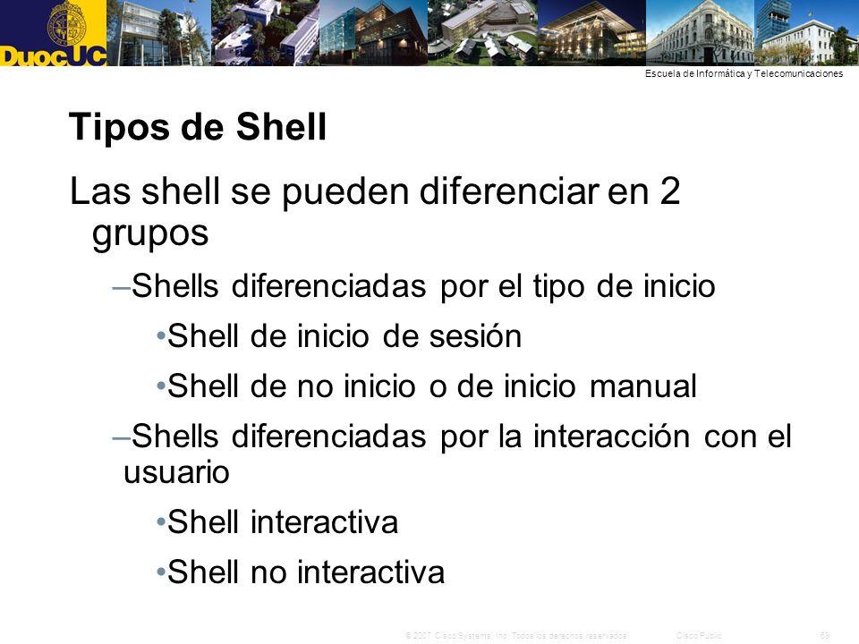 Las shell se pueden diferenciar en 2 grupos