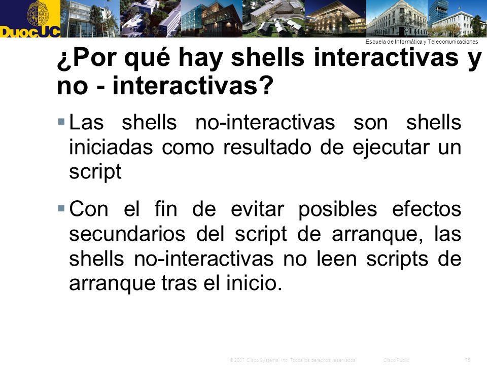 ¿Por qué hay shells interactivas y no - interactivas