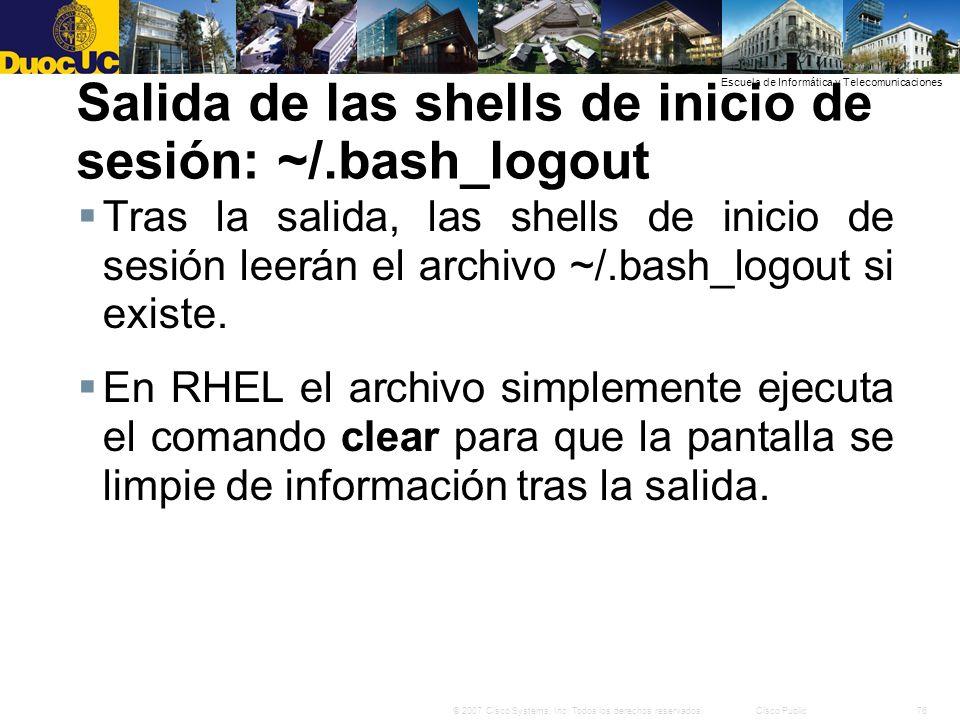 Salida de las shells de inicio de sesión: ~/.bash_logout