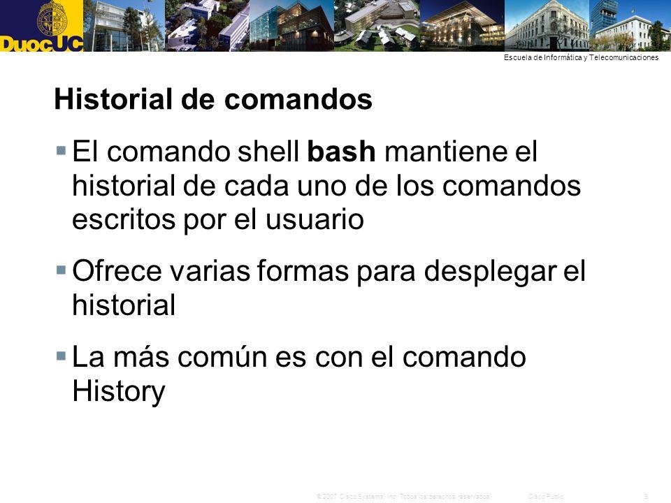 Historial de comandos El comando shell bash mantiene el historial de cada uno de los comandos escritos por el usuario.