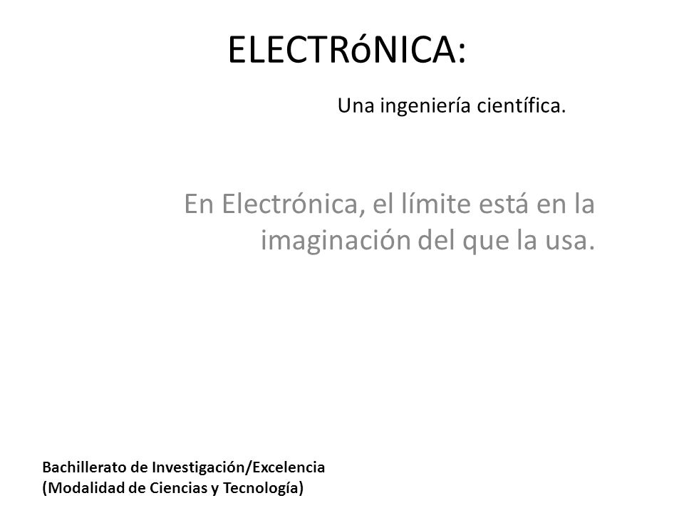ELECTRóNICA: Una ingeniería científica.