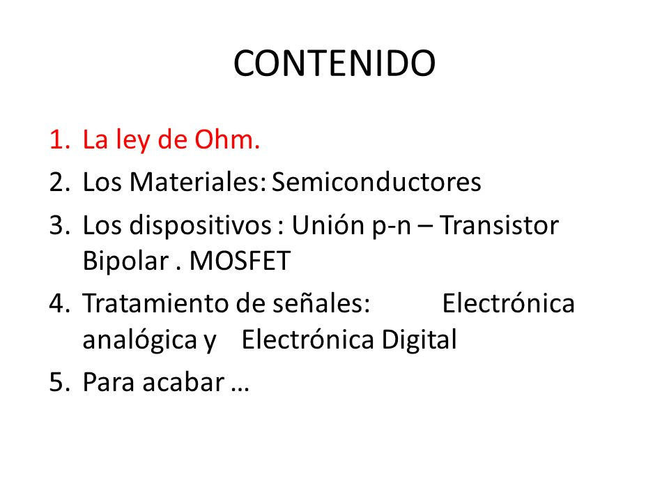 CONTENIDO La ley de Ohm. Los Materiales: Semiconductores