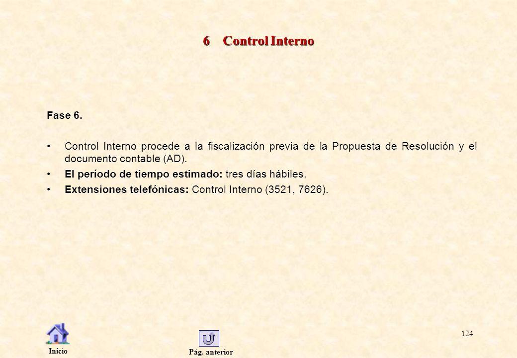 6 Control Interno Fase 6. Control Interno procede a la fiscalización previa de la Propuesta de Resolución y el documento contable (AD).