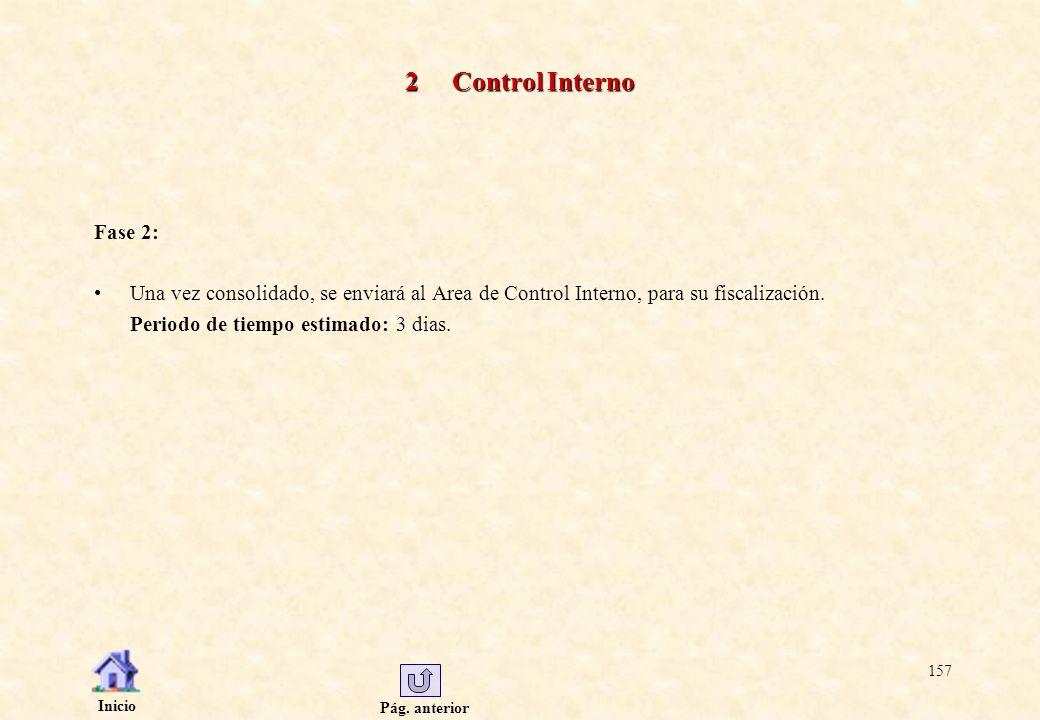 2 Control Interno Fase 2: Una vez consolidado, se enviará al Area de Control Interno, para su fiscalización.