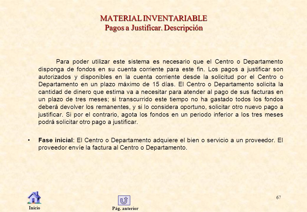 MATERIAL INVENTARIABLE Pagos a Justificar. Descripción