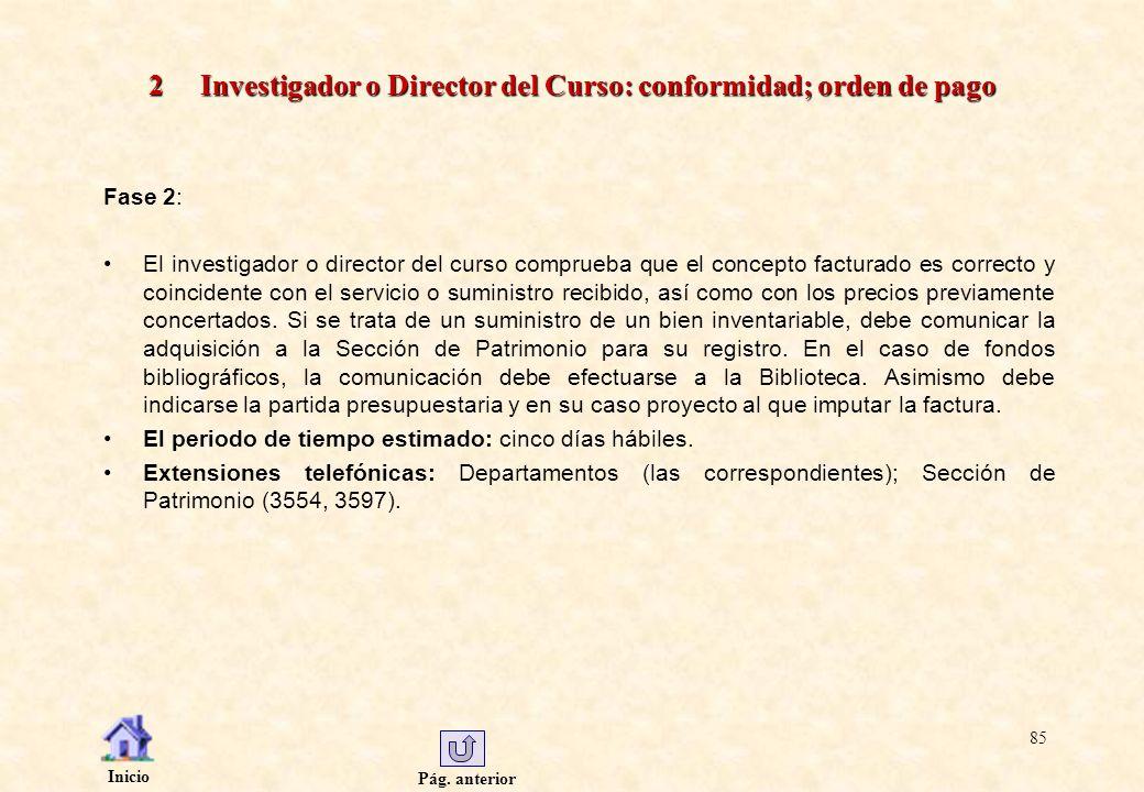 2 Investigador o Director del Curso: conformidad; orden de pago