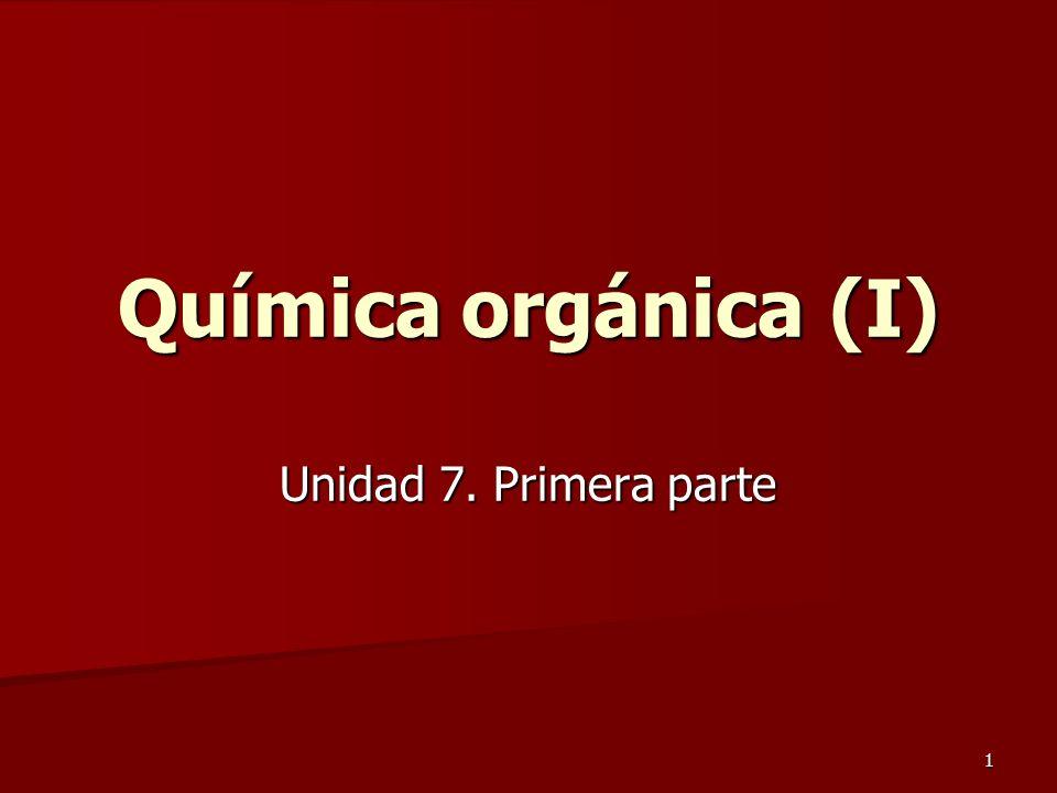 Química orgánica (I) Unidad 7. Primera parte