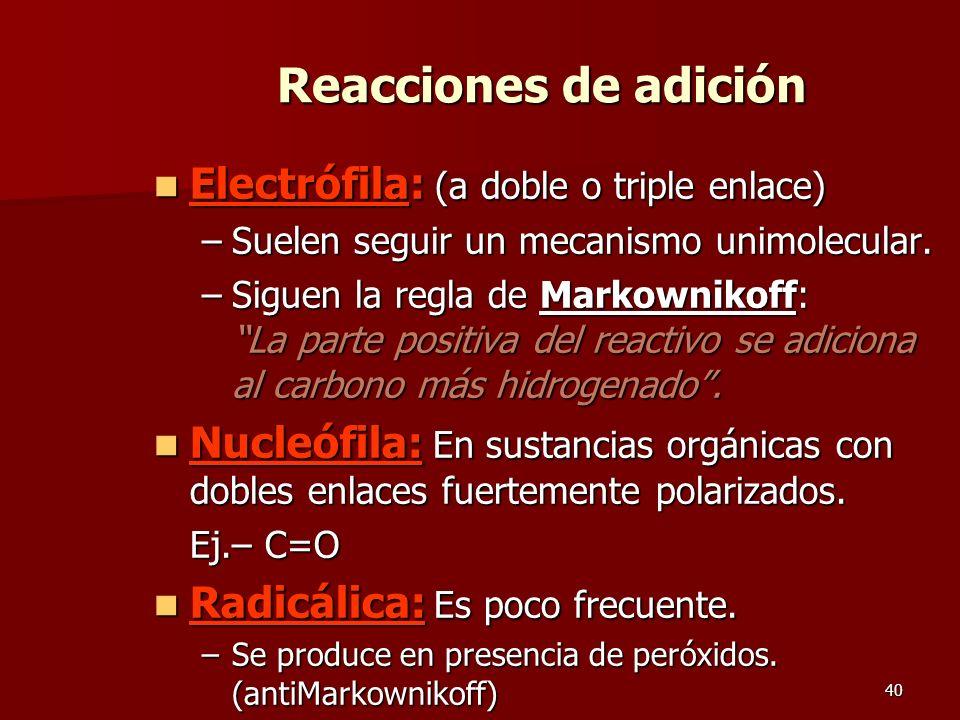 Reacciones de adición Electrófila: (a doble o triple enlace)