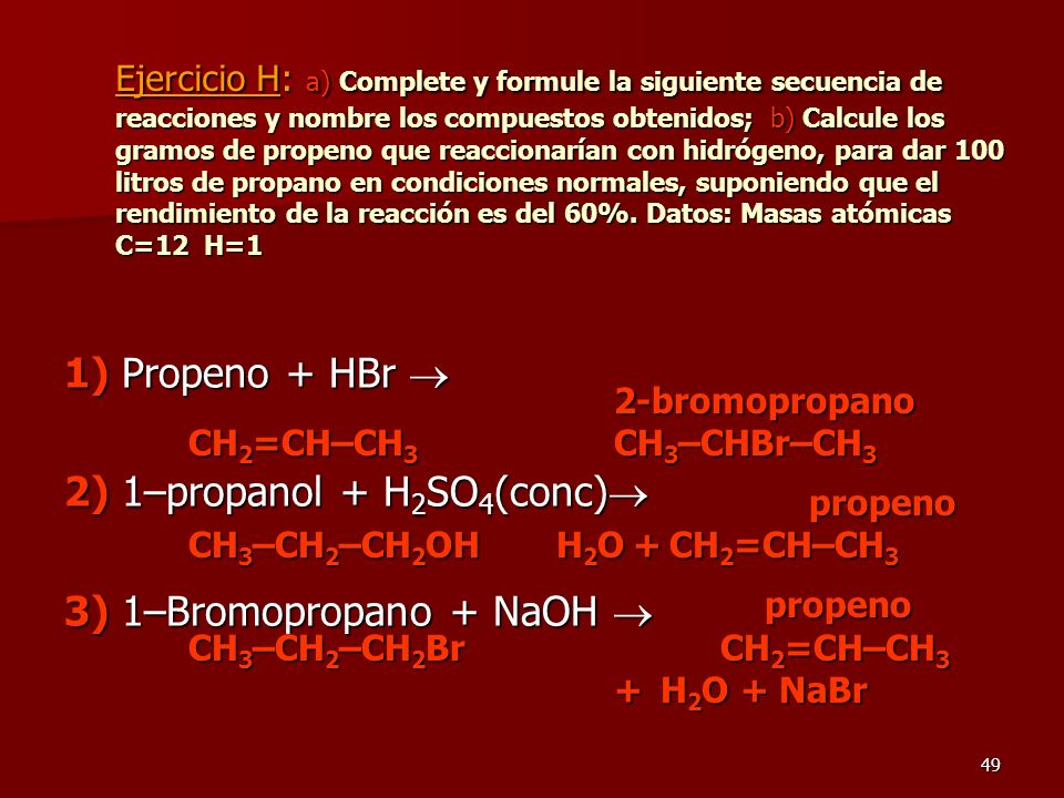 2) 1–propanol + H2SO4(conc) 3) 1–Bromopropano + NaOH 