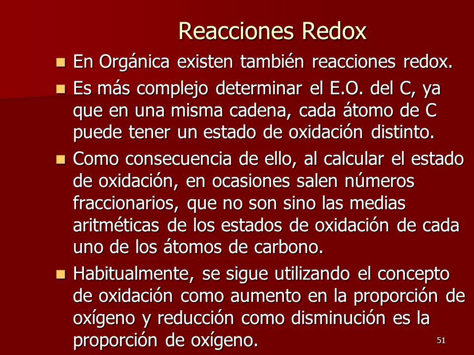 Reacciones Redox En Orgánica existen también reacciones redox.