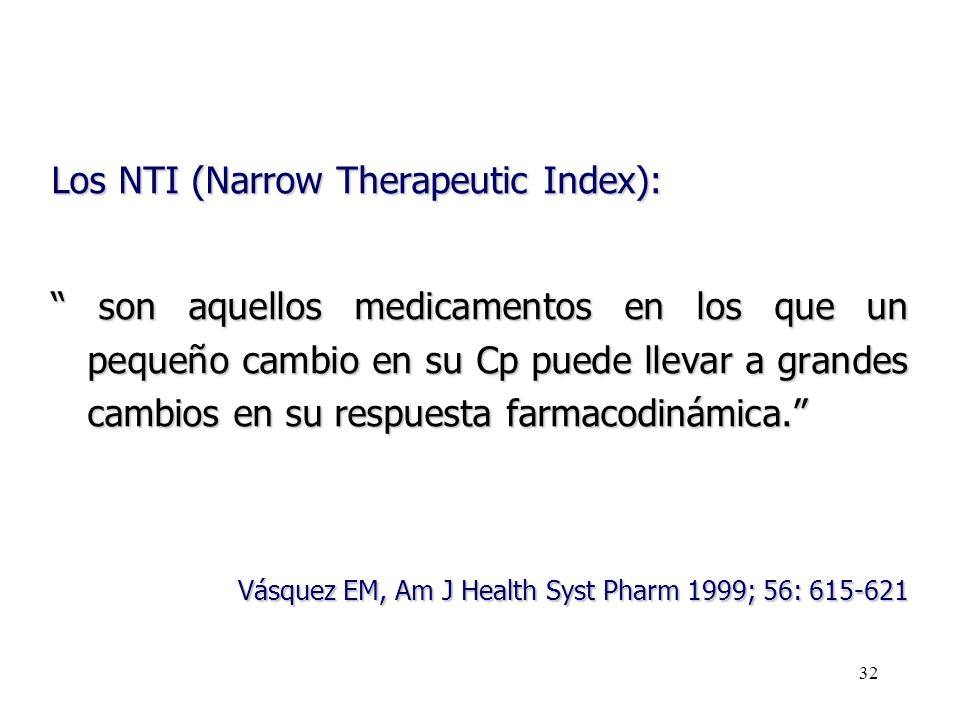 Los NTI (Narrow Therapeutic Index):