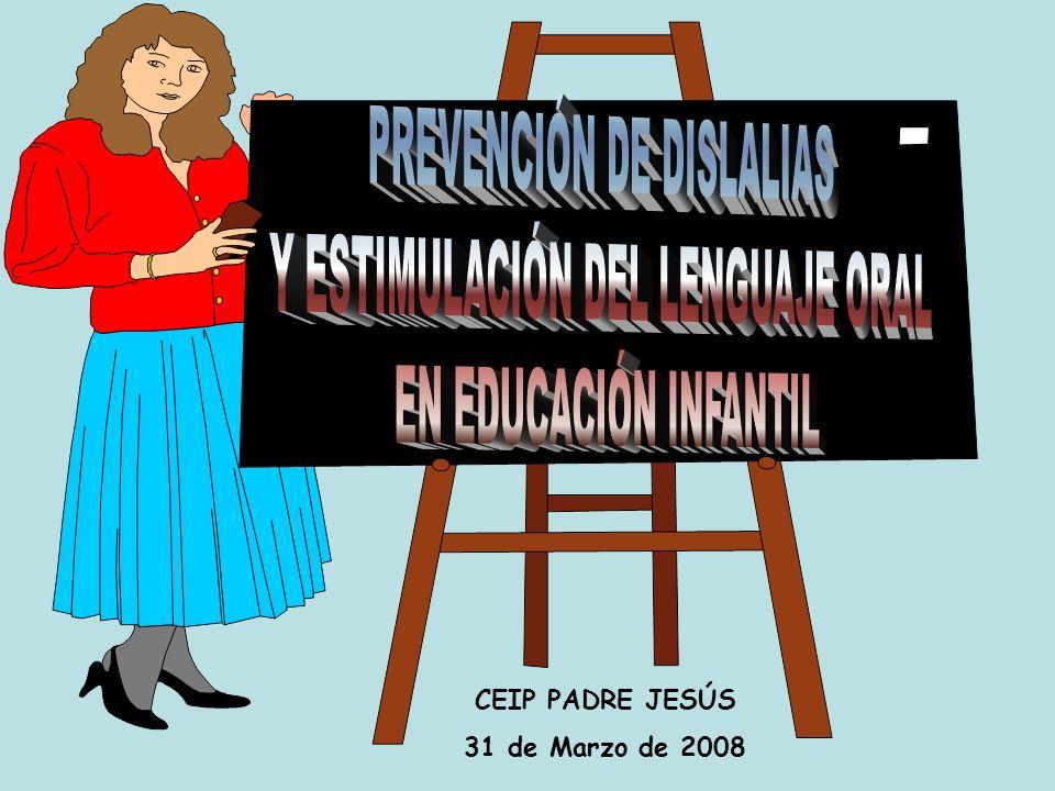 PREVENCIÓN DE DISLALIAS Y ESTIMULACIÓN DEL LENGUAJE ORAL