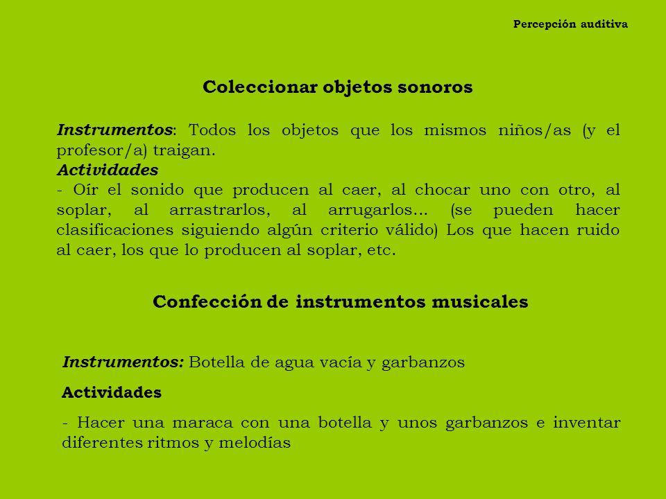 Coleccionar objetos sonoros Confección de instrumentos musicales