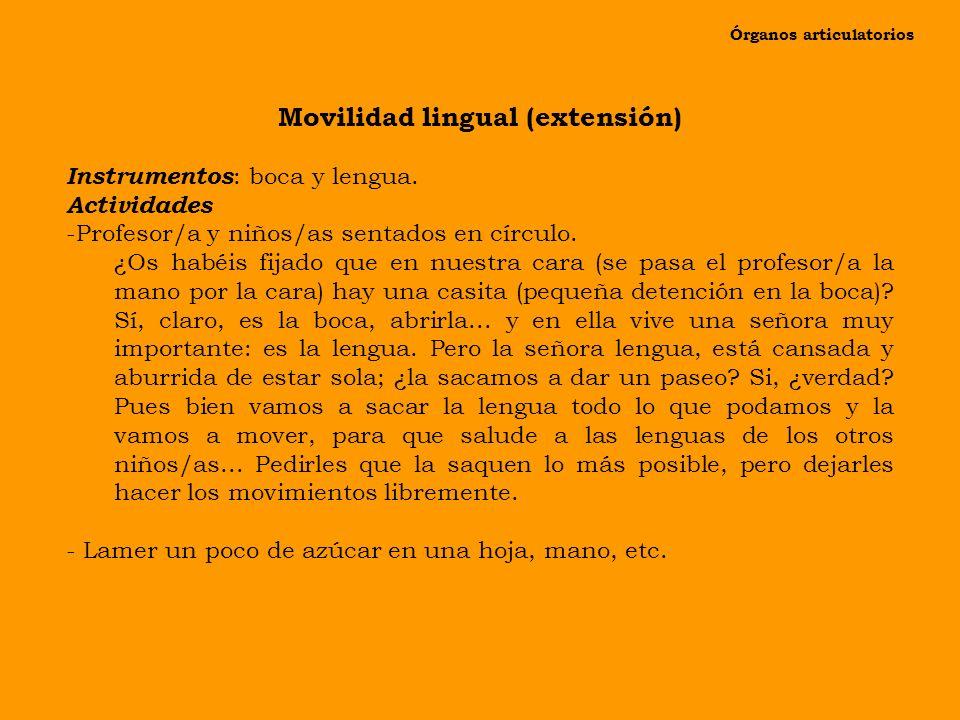 Órganos articulatorios Movilidad lingual (extensión)