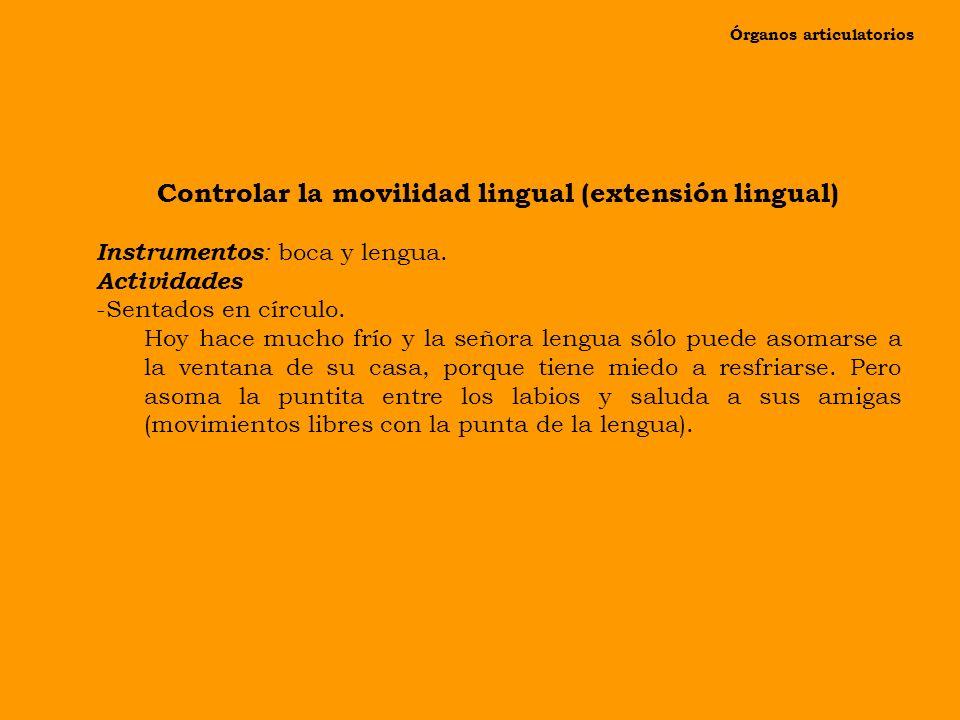 Controlar la movilidad lingual (extensión lingual)