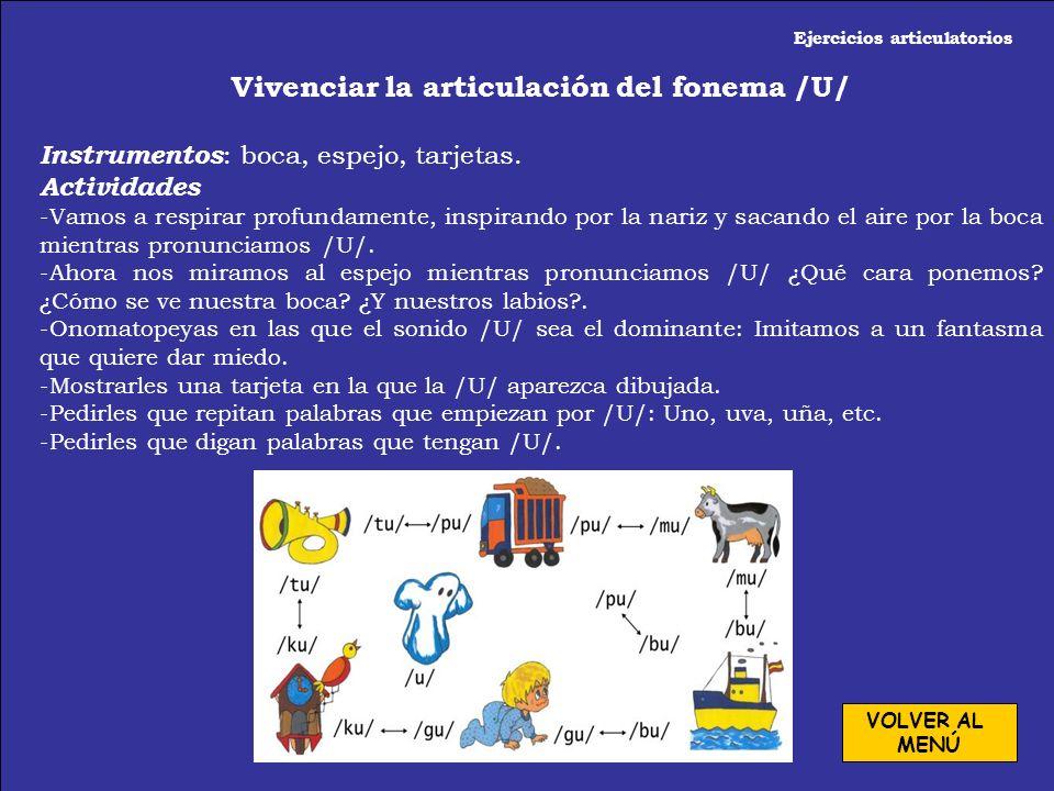 Ejercicios articulatorios Vivenciar la articulación del fonema /U/