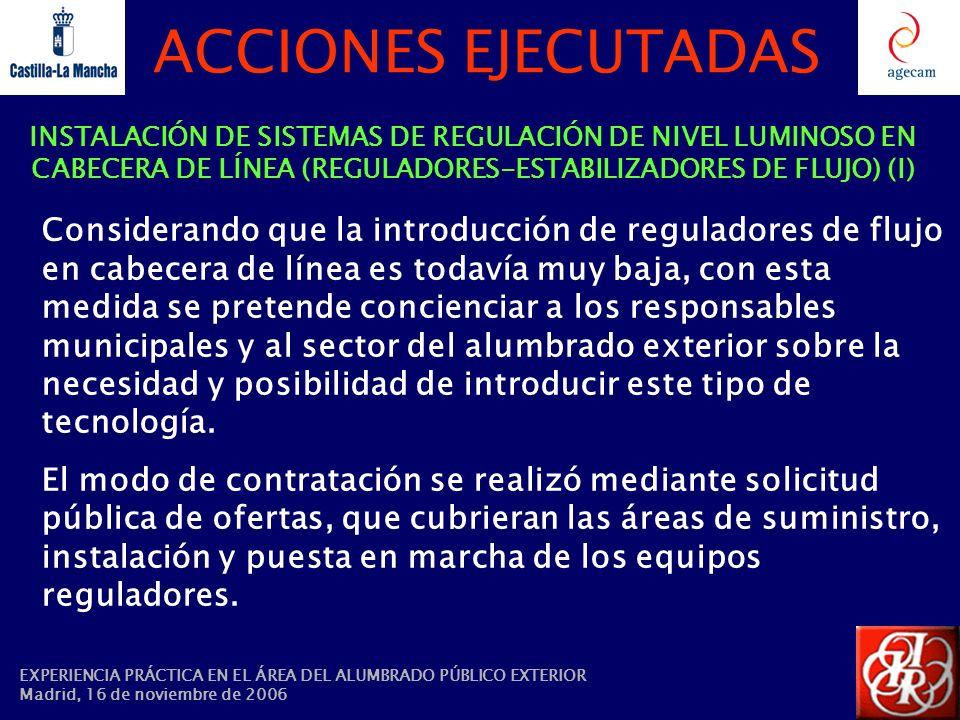 ACCIONES EJECUTADAS INSTALACIÓN DE SISTEMAS DE REGULACIÓN DE NIVEL LUMINOSO EN CABECERA DE LÍNEA (REGULADORES-ESTABILIZADORES DE FLUJO) (I)