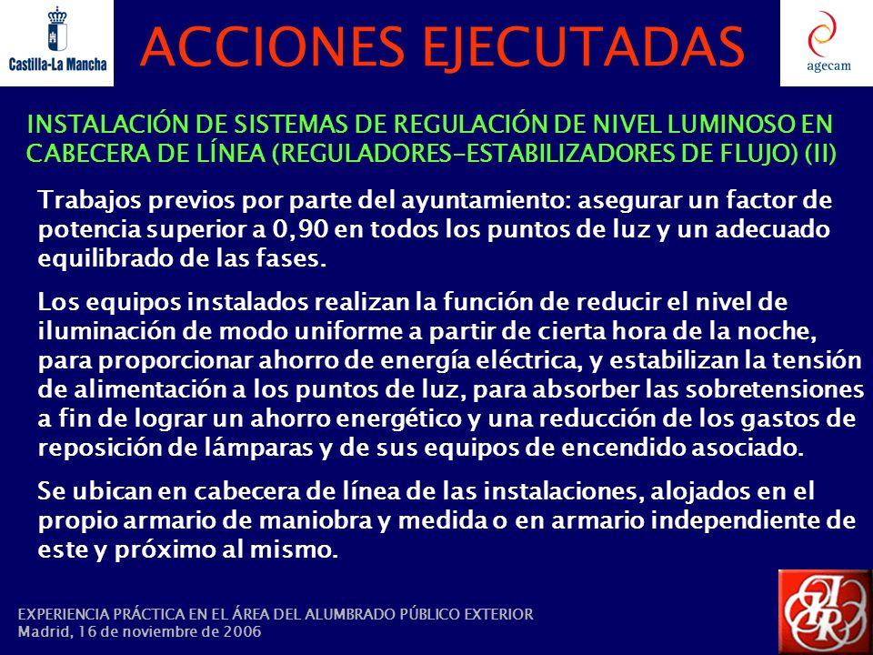 ACCIONES EJECUTADAS INSTALACIÓN DE SISTEMAS DE REGULACIÓN DE NIVEL LUMINOSO EN CABECERA DE LÍNEA (REGULADORES-ESTABILIZADORES DE FLUJO) (II)