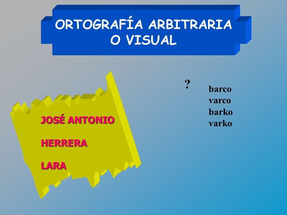 ORTOGRAFÍA ARBITRARIA