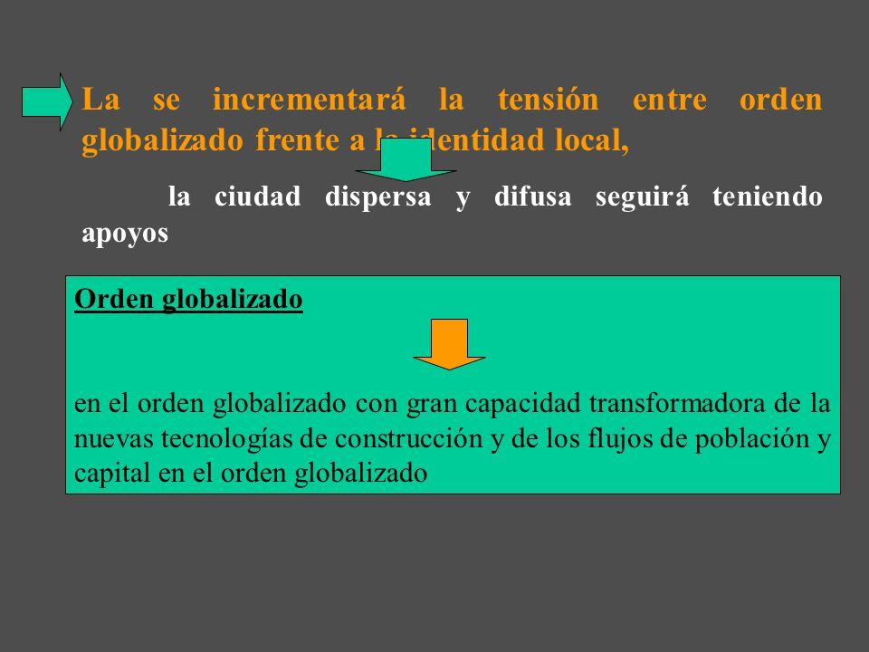 La se incrementará la tensión entre orden globalizado frente a la identidad local,