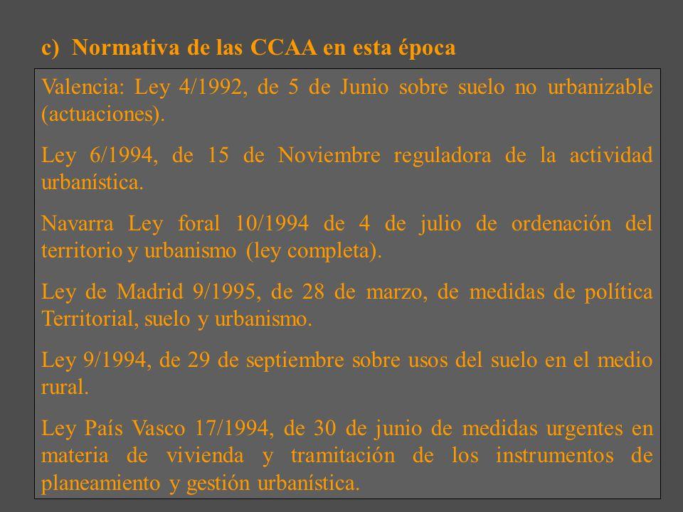 c) Normativa de las CCAA en esta época