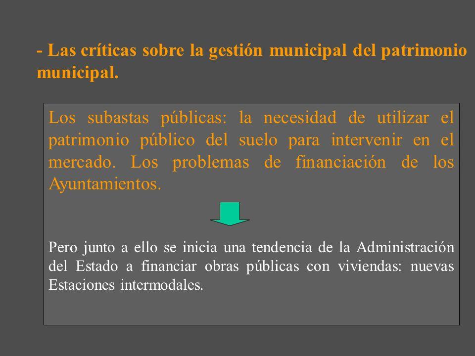 - Las críticas sobre la gestión municipal del patrimonio municipal.