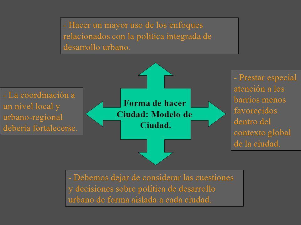 - Hacer un mayor uso de los enfoques relacionados con la política integrada de desarrollo urbano.