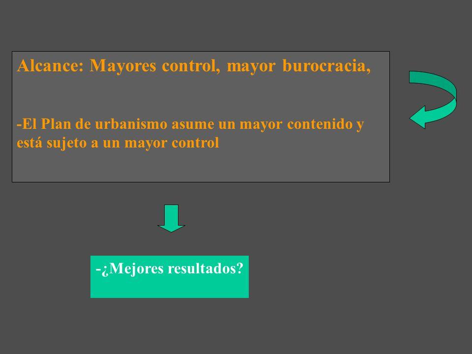 Alcance: Mayores control, mayor burocracia,