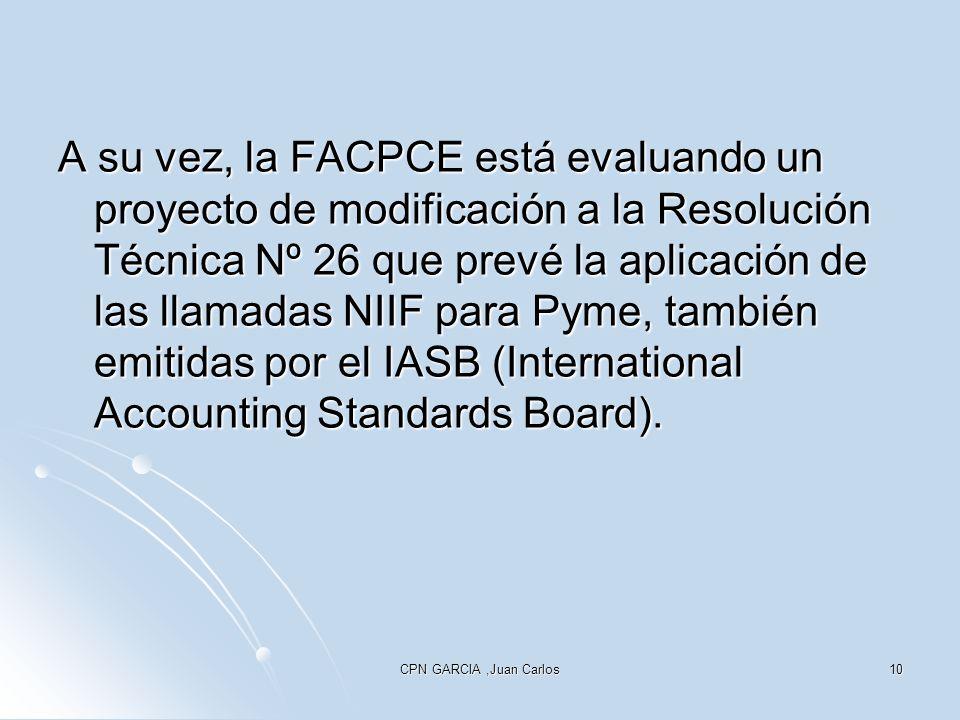 A su vez, la FACPCE está evaluando un proyecto de modificación a la Resolución Técnica Nº 26 que prevé la aplicación de las llamadas NIIF para Pyme, también emitidas por el IASB (International Accounting Standards Board).