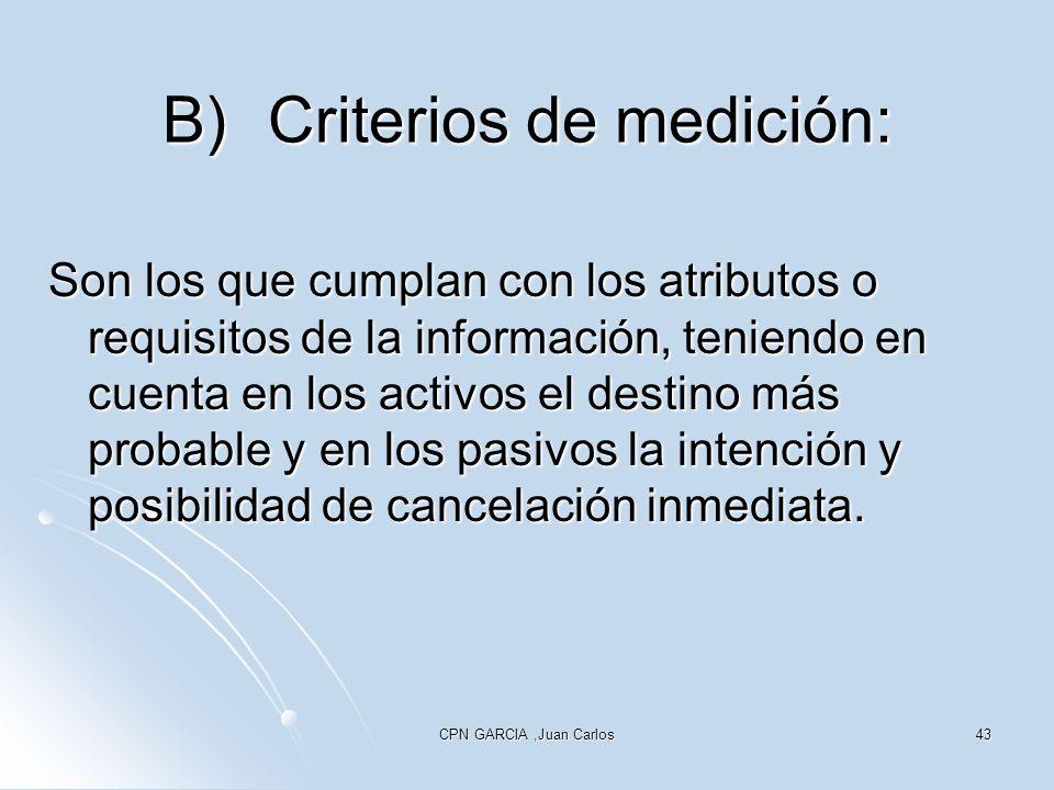 B) Criterios de medición: