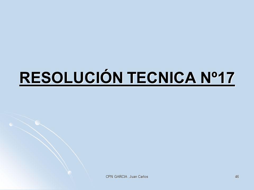 RESOLUCIÓN TECNICA Nº17 CPN GARCIA ,Juan Carlos