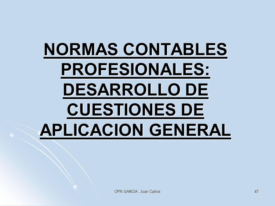 NORMAS CONTABLES PROFESIONALES: DESARROLLO DE CUESTIONES DE APLICACION GENERAL